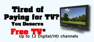 Tired of paying for TV? You deserve free TV.